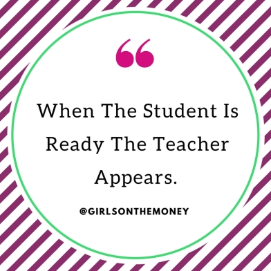 When The Student Is Ready The Teacher Appears.