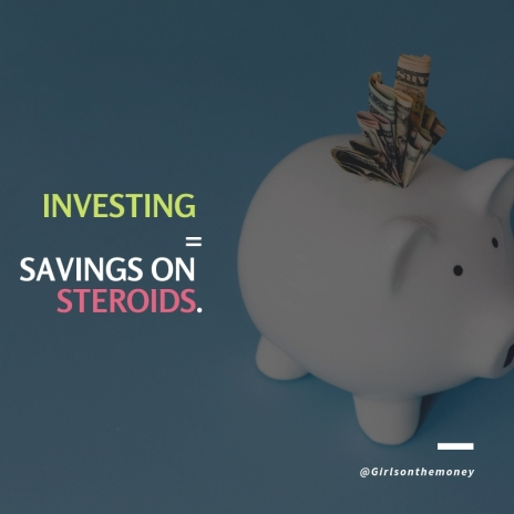 Investing = savings on steroids.